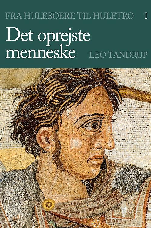Leo Tandrup, Det oprejste menneske I-III