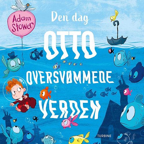 Adam Stower, Den dag Otto oversvømmede verden