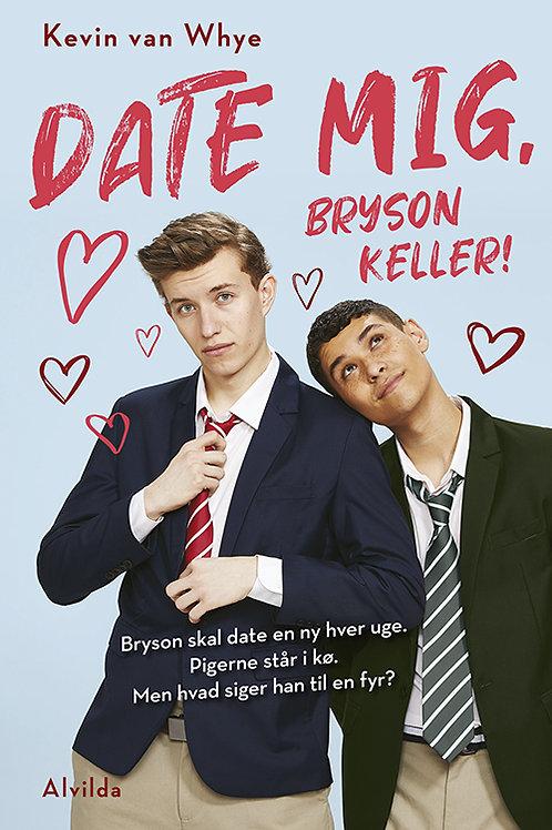 Kevin van Whye, Date mig, Bryson Keller!