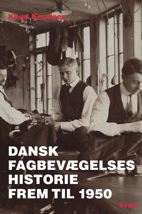 Knud Knudsen, Dansk fagbevægelses historie frem til 1950