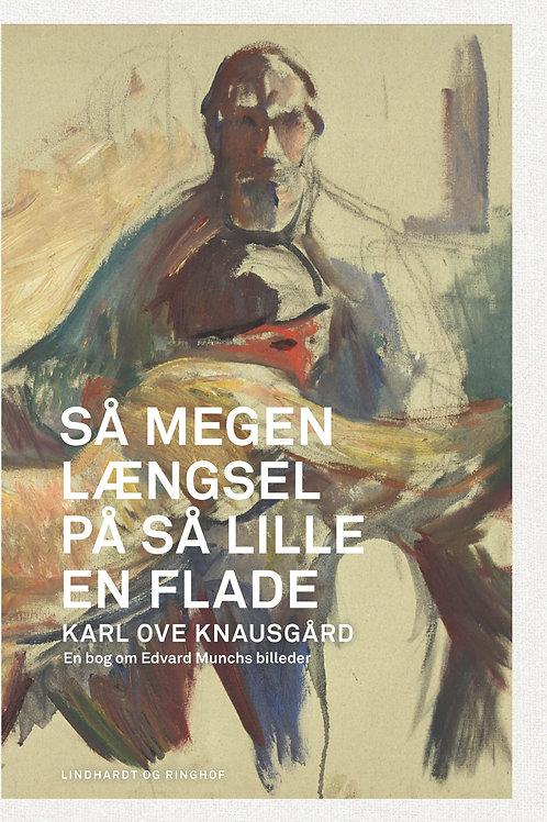 Karl Ove Knausgård, Så megen længsel på så lille en flade