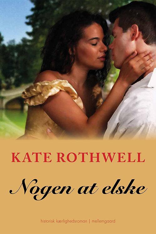 Kate Rothwell, Nogen at elske