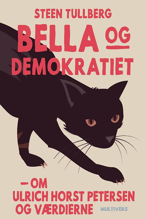 Steen Tullberg, Bella og demokratiet
