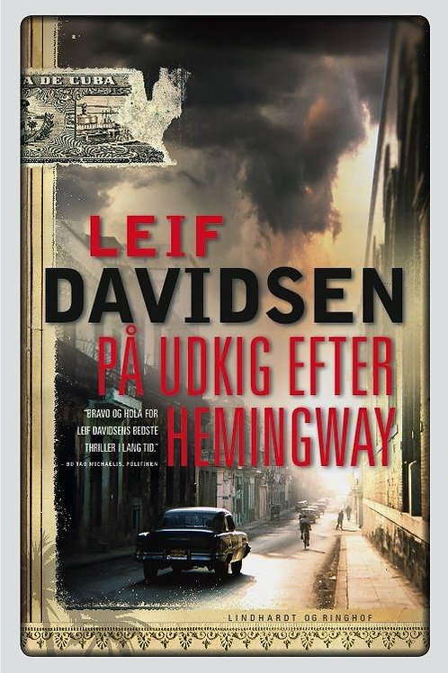 Leif Davidsen, På udkig efter Hemingway