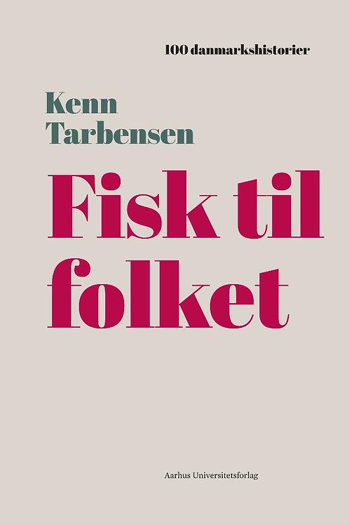 Kenn Tarbensen, Fisk til folket