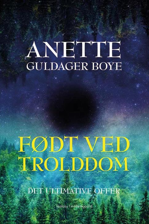 Anette Guldager Boye, Født ved trolddom