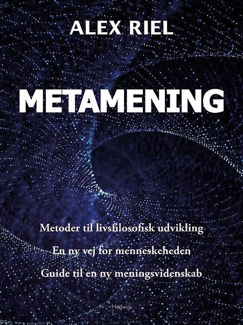 Alex Riel, Metamening
