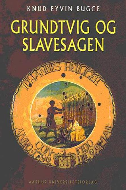 Knud Eyvin Bugge, Grundtvig og slavesagen