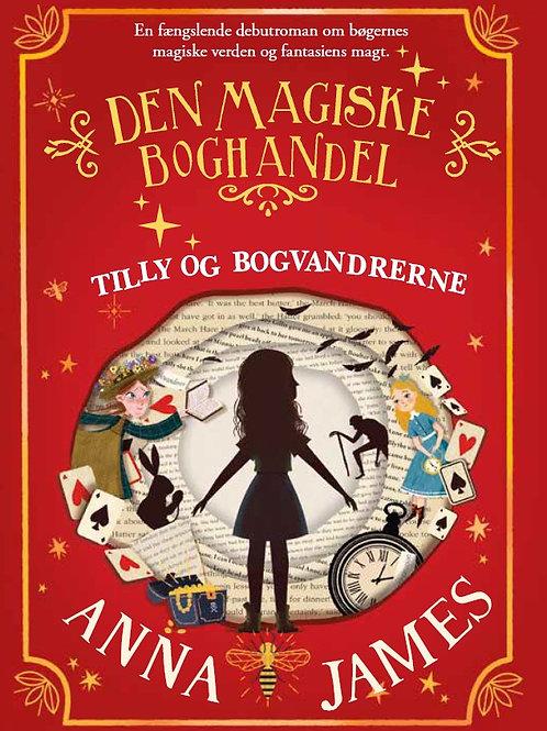 Den magiske boghandel. Tilly og bogvandrerne, Anna James