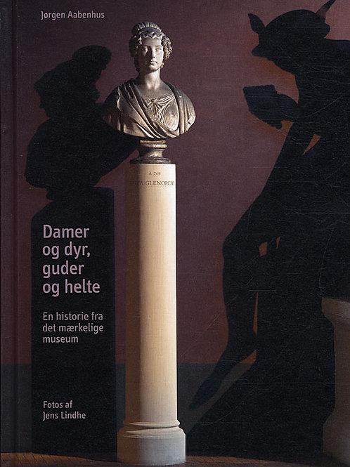 Jørgen Aabenhus med fotos af Jens Lindhe, Damer og dyr, guder og helte