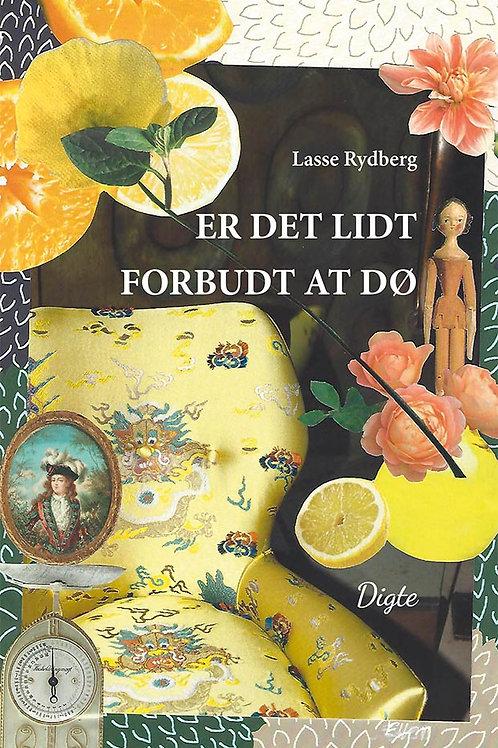 Lasse Rydberg, Er det lidt forbudt at dø