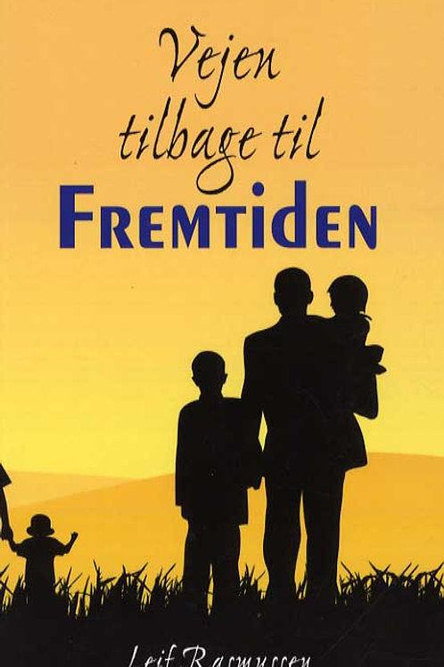 Leif Rasmussen, Vejen tilbage til Fremtiden