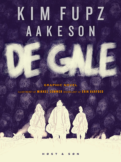 Kim Fupz Aakeson;Erik Barfoed, De gale