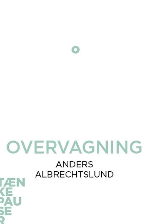 Anders Albrechtslund, Overvågning