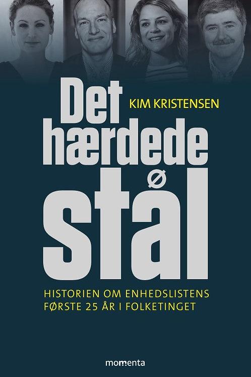 Kim Kristensen, Det hærdede stål