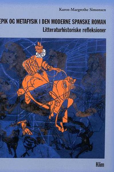 Karen-Margrethe Simonsen, Epik og metafysik i den moderne spanske roman