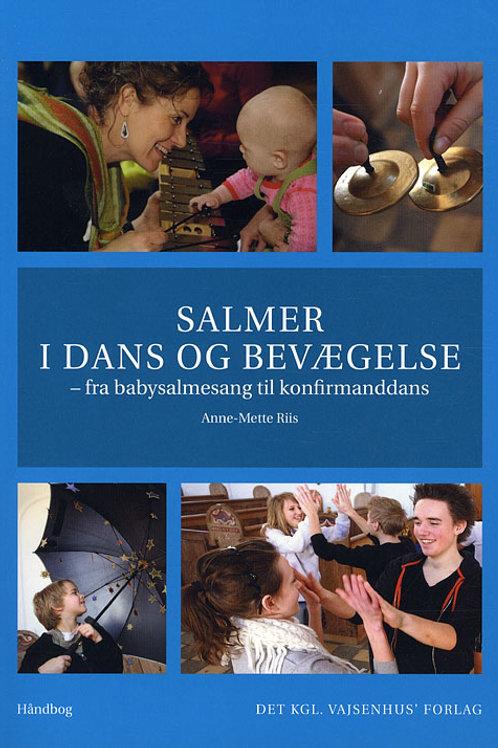 Anne-Mette Riis, Salmer i dans og bevægelse