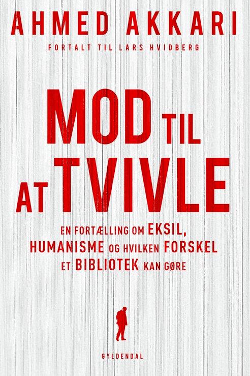Ahmed Akkari;Lars Hvidberg, Mod til at tvivle