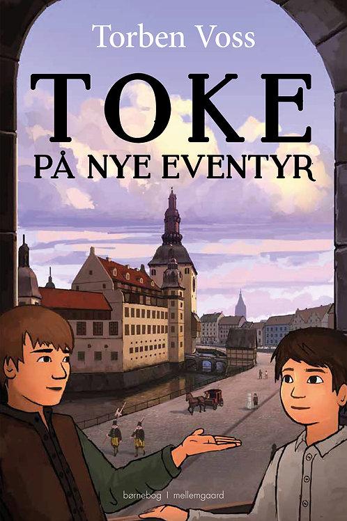 Torben Voss, Toke på nye eventyr
