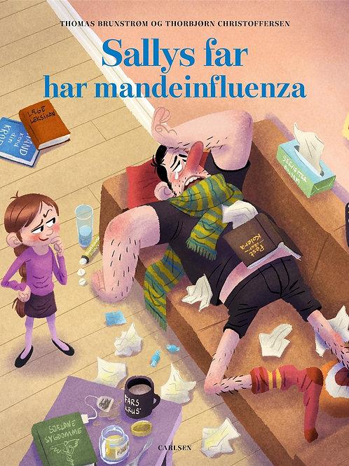 Thomas Brunstrøm;Thorbjørn Christoffersen, Sallys far har mandeinfluenza
