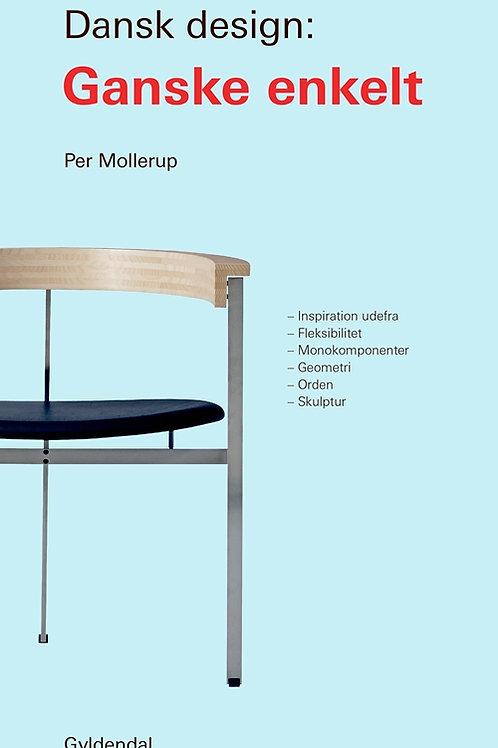 Dansk Design: Ganske enkelt, Per Mollerup