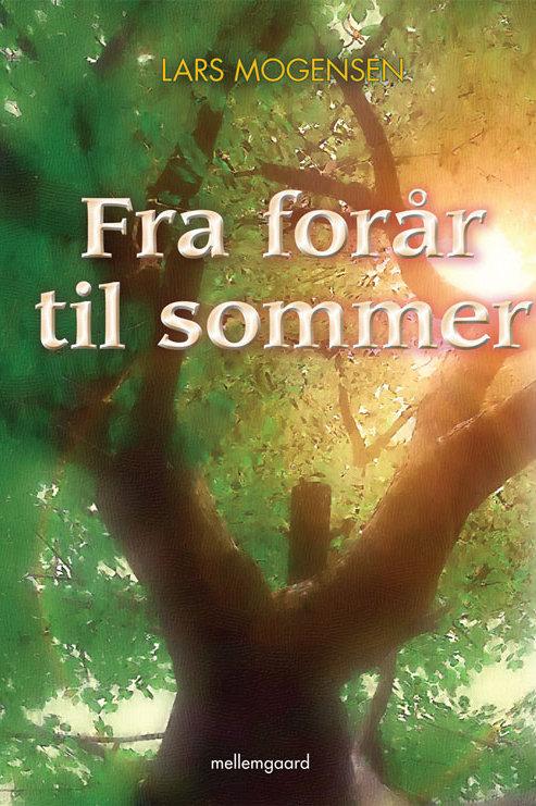 Lars Mogensen, Fra forår til sommer