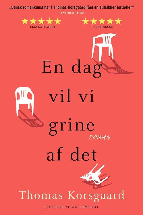 Thomas Korsgaard, En dag vil vi grine af det