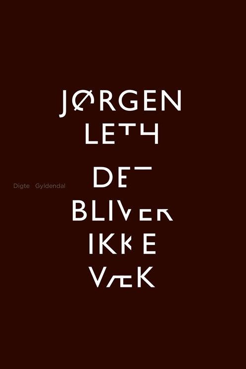 Jørgen Leth, Det bliver ikke væk