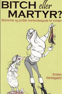 Kirsten Kierkegaard, Bitch eller martyr?