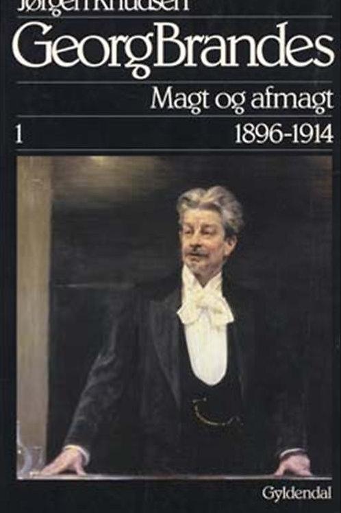 Jørgen Knudsen, Georg Brandes, Magt og afmagt 1896-1914