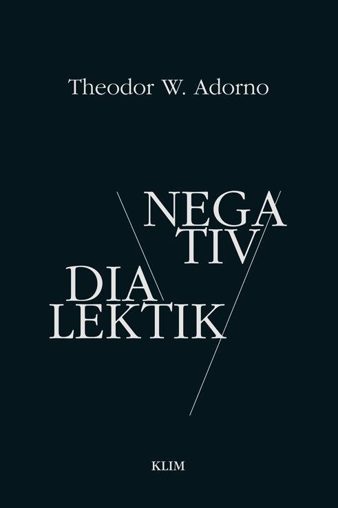Theodor W. Adorno, Negativ dialektik