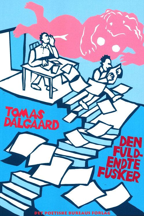 Tomas Dalgaard, Den fuldendte fusker