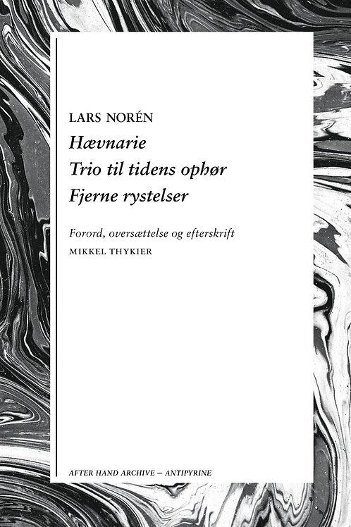 Lars Norén, Hævnarie / Trio til tidens ophør / Fjerne rystelser
