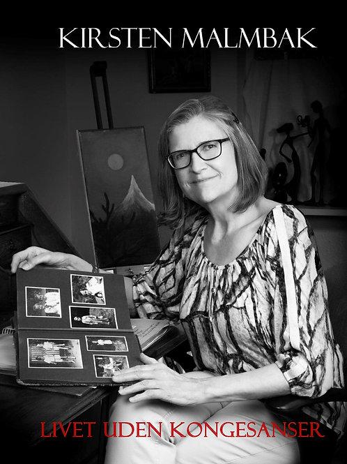 Kirsten Malmbak, Livet uden kongesanser