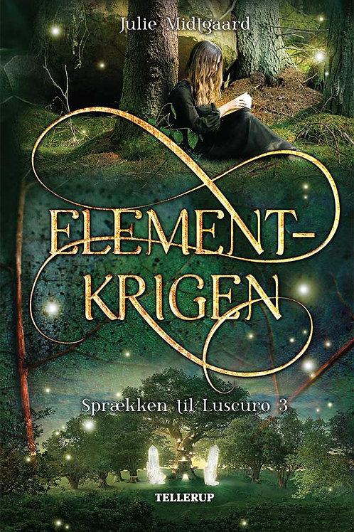Julie Midtgaard, Sprækken til Luscuro #3: Elementkrigen