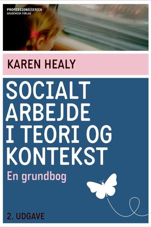 Karen Healy, Socialt arbejde i teori og kontekst