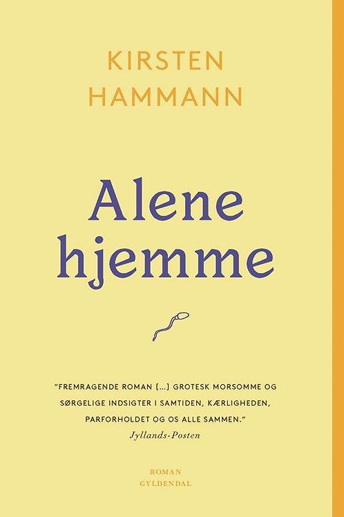 Kirsten Hammann, Alene hjemme