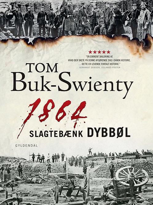 Tom Buk-Swienty, 1864. Slagtebænk Dybbøl
