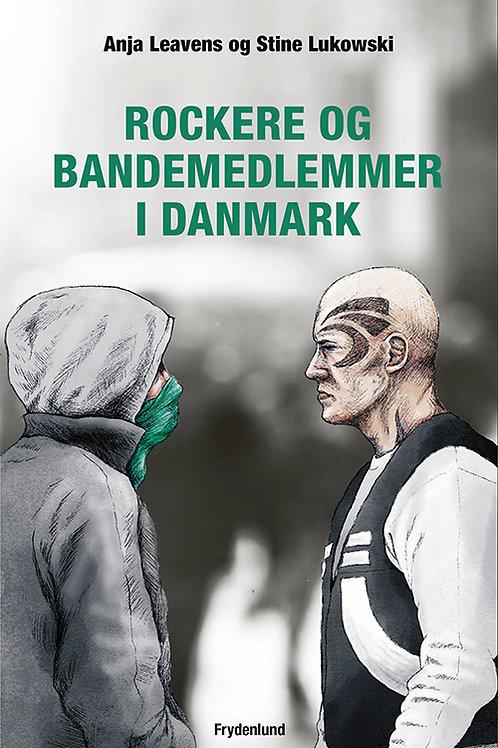 Anja Leavens og Stine Lukowski, Rockere og bandemedlemmer i Danmark