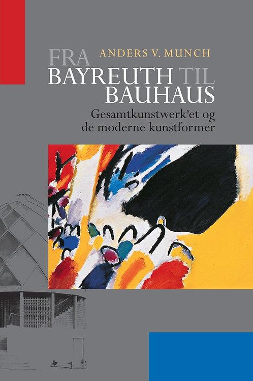 Anders V. Munch, Fra Bayreuth til Bauhaus