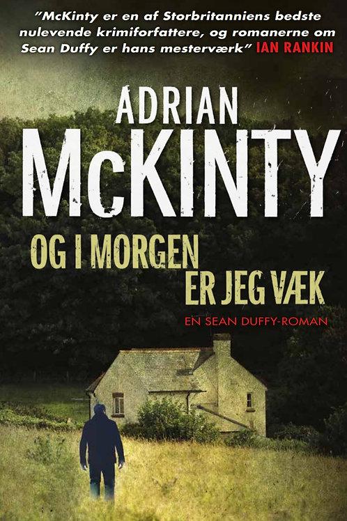 Adrian McKinty, Og i morgen er jeg væk
