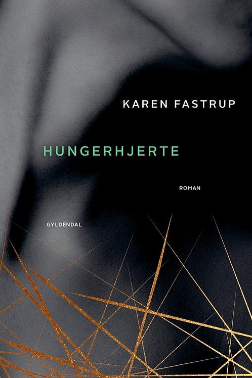 Karen Fastrup, Hungerhjerte