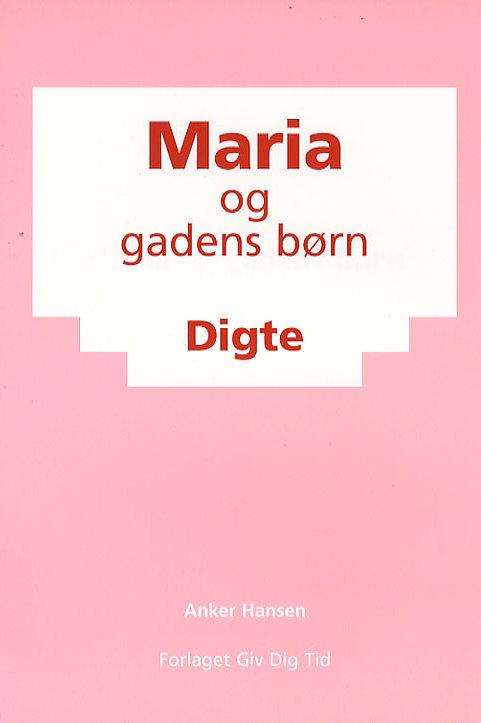 Anker G. E. Hansen, Maria og gadens børn