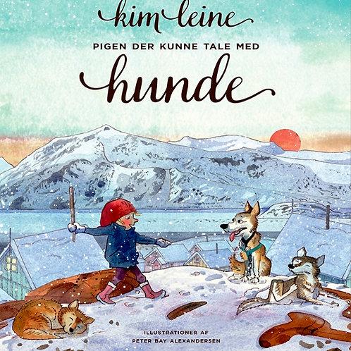 Kim Leine, Pigen der kunne tale med hunde