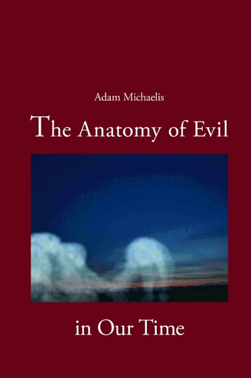 Adam Michaelis;Adam Michaelis, The Anatomy of Evil in Our Time