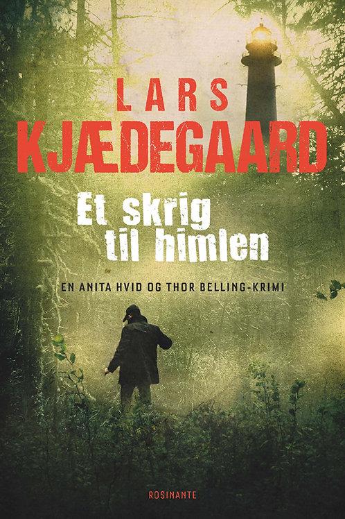 Lars Kjædegaard, Et skrig til himlen