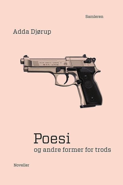 Adda Djørup - Poesi og andre former for trods