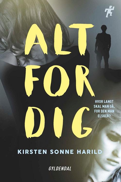 Kirsten Sonne Harild, Alt for dig