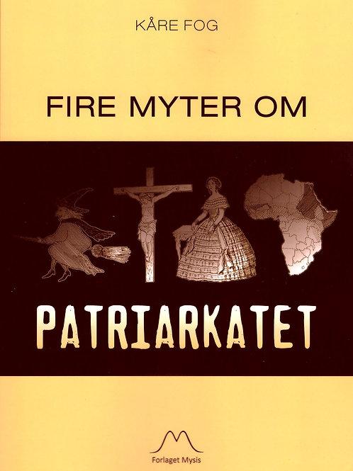 Kåre Fog, Fire myter om patriarkatet
