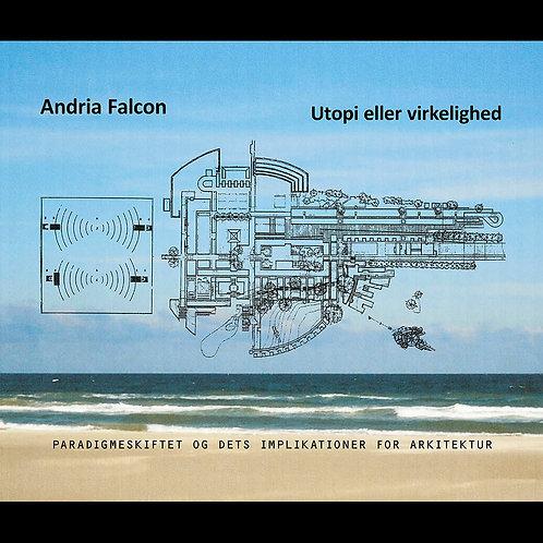 Lektor, arkitekt MAA Arne Arcel, Andria Falcon: Utopi eller virkelighed